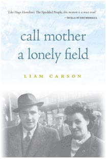 Hag's Head Press - Independent Publisher - Call Mother a Lonely Field by Liam Carson