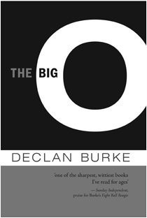 Hag's Head Press - Independent Publisher - The Big O by Declan Burke